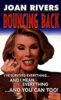 Bouncing Back: I've Survived Everything... and I Mean Everything...and You Can Too!