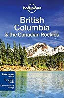 British Columbia & the Canadian Rockies (Lonely Planet Guide)