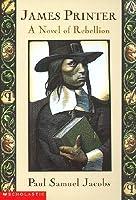James Printer: A Novel of Rebellion