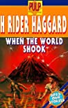 When the World Shook: Being an Account of the Great Adventure of Bastin, Bickley, and Arbuthnot