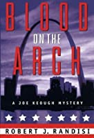 Blood on the Arch (Joe Keough Series #3)