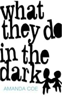 What They Do in the Dark