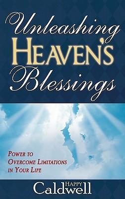 Unleashing Heavens Blessings - Happy Caldwell