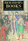 Richard III's Books: Ideals and Reality in the Life and Library of a Medieval Prince