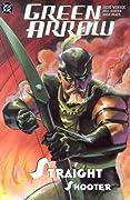 Green Arrow, Vol. 4: Straight Shooter