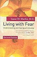 Living with Fear: Understanding and Coping with Anxiety