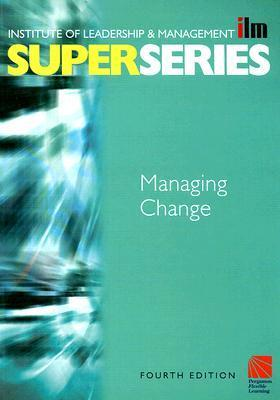 Managing-Change-Super-Series-Fourth-Edition-ILM-Super-Series-
