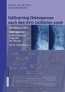 Falltraining Osteoporose Nach Den Dvo Leitlinien 2006: Ergänzung Zum Buch   Osteoporose. Leitliniengerechte Diagnostik Und Therapie Mit 25 Fallbeispielen