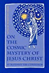 On the Cosmic Mystery of Jesus Christ: Selected Writings