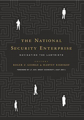 The National Security Enterprise  Navigating the Labyrinth