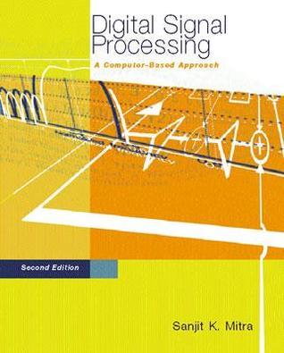 Digital Signal Processing: A Computer-Based Approach [with Digital Signal Processing Laboratory Using MATLAB]