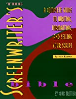 The screenwriters bible a complete guide to writing formatting the screenwriters bible a complete guide to writing formatting and selling your script fandeluxe Gallery