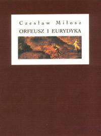 Orfeusz I Eurydyka By Czesław Miłosz