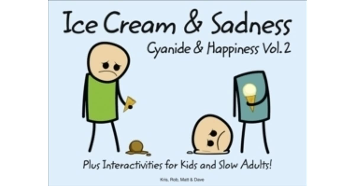 Cyanide and Happiness Vol  2: Ice Cream & Sadness by Kris Wilson