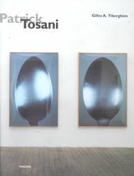 Patrick Tosani Gilles A. Tiberghien