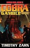 Cobra Gamble (Cobra War, #3)