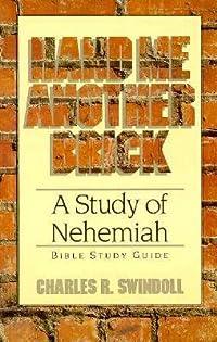 Hand Me Another Brick: Nehemiah