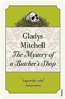 The Mystery of a Butcher's Shop (Mrs Bradley, #2)