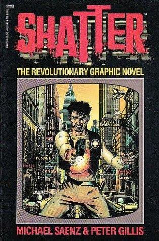 Shatter: The Revolutionary Graphic Novel