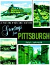 Greetings From Pittsburgh: A Picture Postcard History