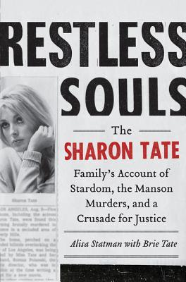 Restless Souls: The Sharon Tate Family's Account of Stardom, the