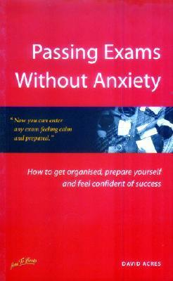 Passing-exams-without-anxiety-how-to-get-organised-be-prepared-and-feel-confident-of-success-