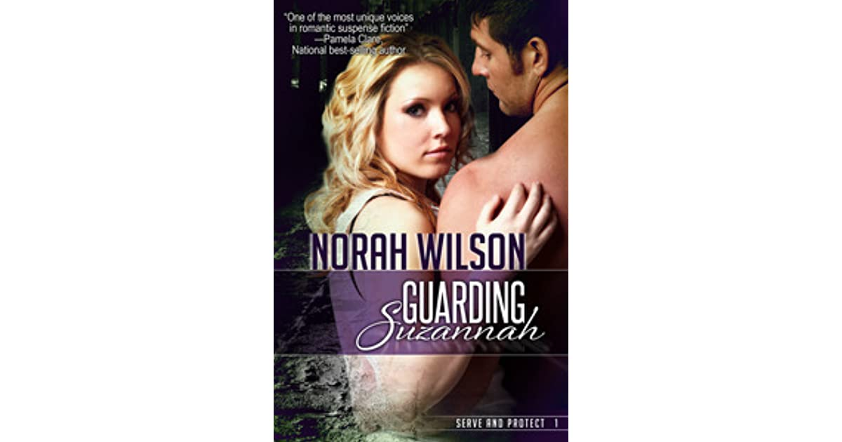 Guarding Suzannah Serve And Protect 1 By Norah Wilson