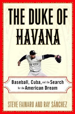 The Duke of Havana by Steve Fainaru