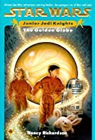 The Golden Globe (Star Wars: Junior Jedi Knights)