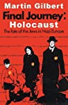 Final Journey: Holocaust:  The Fate Of The Jews In Nazi Europe