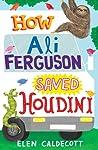 How Ali Ferguson Saved Houdini pdf book review free
