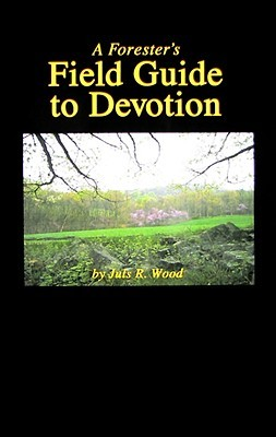 A Forester's Field Guide to Devotion