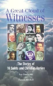 A Great Cloud of Witnesses: The Stories of 16 Saints and Christian Heroes