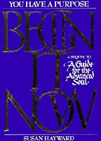 Begin It Now - A Sequel To A Guide For The Advanced Soul