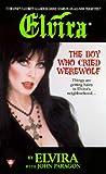 The Boy Who Cried Werewolf (Elvira, #3)