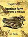 Encyclopedia of American Farm Implements and Antiques