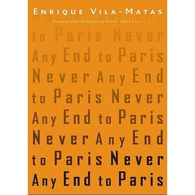 Never Any End to Paris by Enrique Vila-Matas