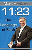11:23: The Language of Faith