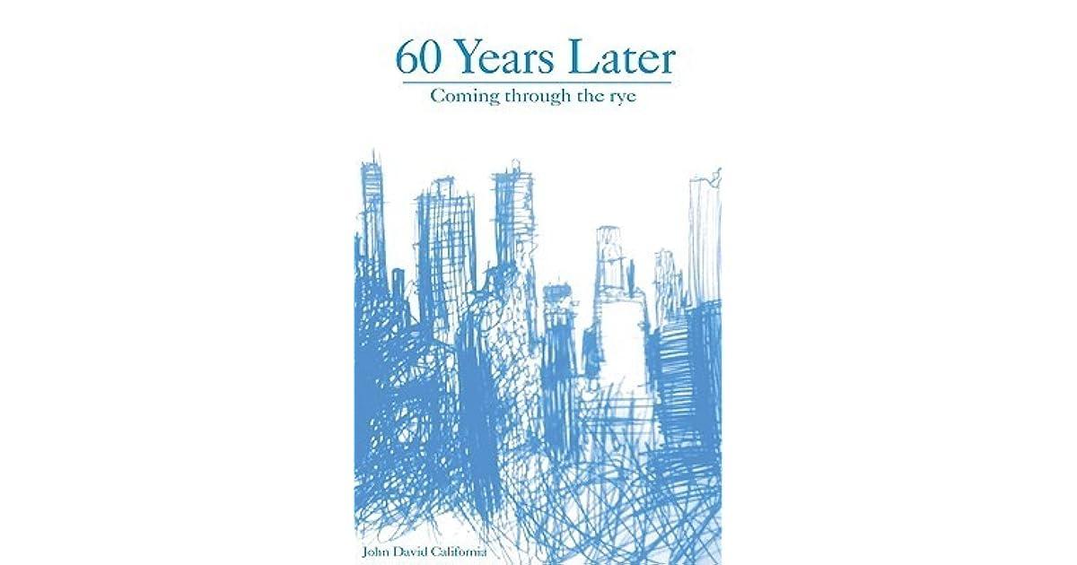 5021e993cbf9 60 Years Later  Coming Through the Rye by John David California