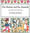 The Hunter and the Animals: A Wordless Picture Book