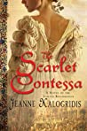 The Scarlet Contessa by Jeanne Kalogridis