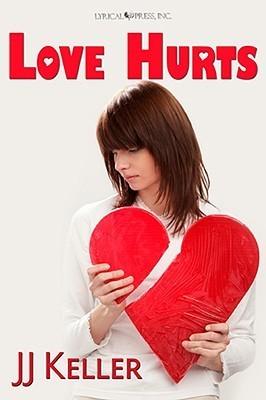 Love Hurts by J J  Keller