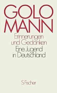 Erinnerungen Und Gedanken: Eine Jugend In Deutschland