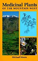 Medicinal Plants of the Mountain West