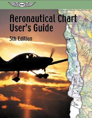 Aeronautical Chart Users Guide  by  Federal Aviation Administration
