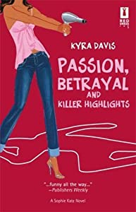 Passion, Betrayal And Killer Highlights (Sophie Katz Murder Mystery, #2)