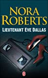 Lieutenant Eve Dallas by J.D. Robb