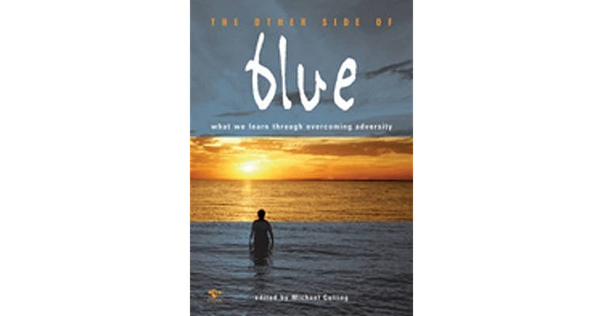 The Other Side Of Blue What We Learn Through Overcoming Adversity