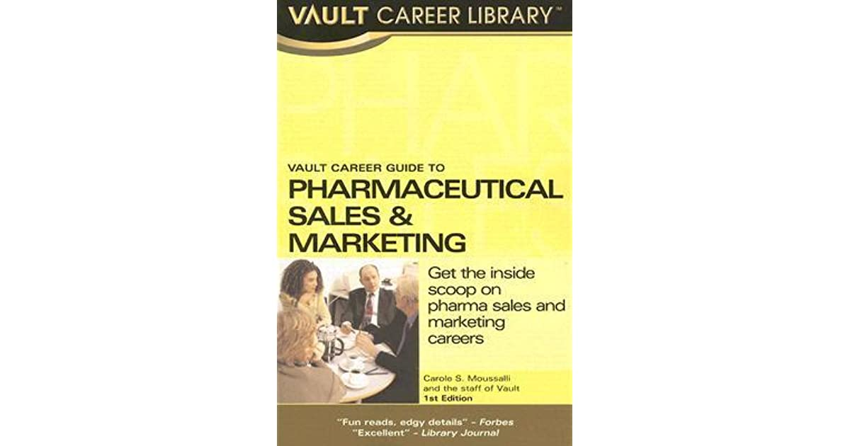 Vault Career Guide To Pharmaceuticals Sales By Carole Moussalli