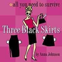 Three Black Skirts: All You Need to Survive